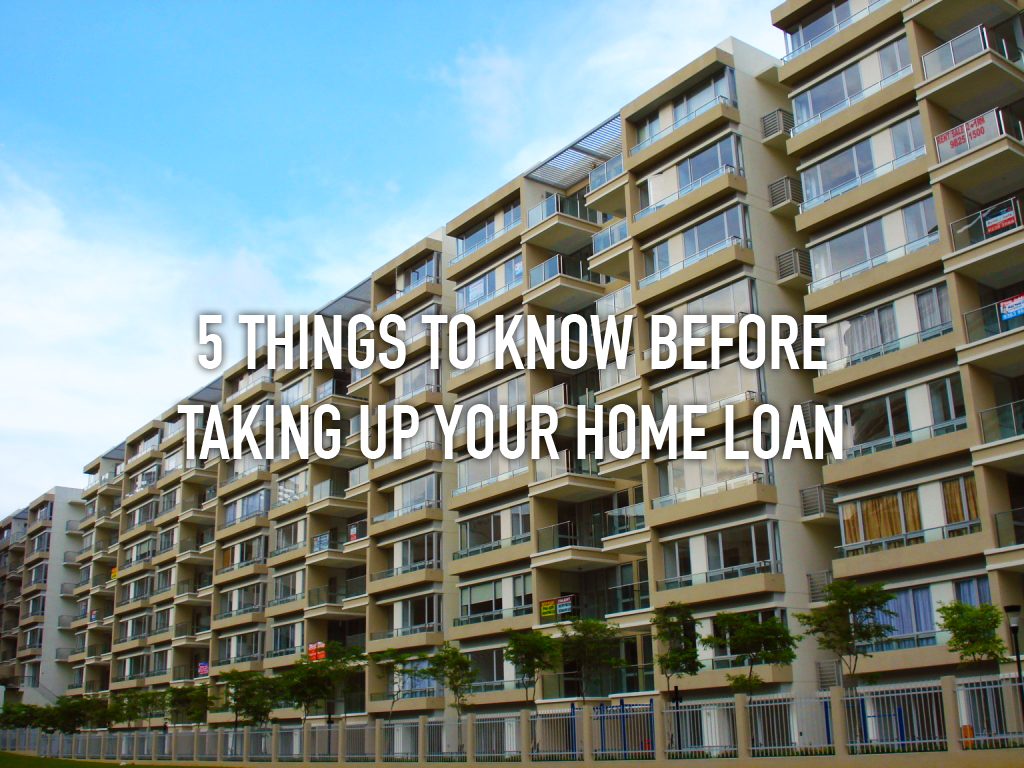 5 things to know before taking up your home loan