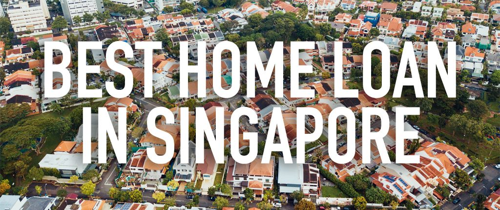 What is the best home loan in Singapore in 2019 ? - Colab